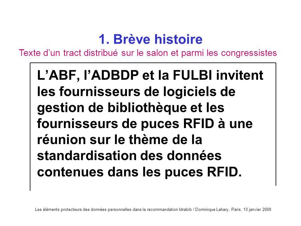 Les éléments protecteurs des données personnelles dans la recommandation Idrabib / Dominique Lahary, Paris, 13 janvier 2009 1. Brève histoire LABF, lA