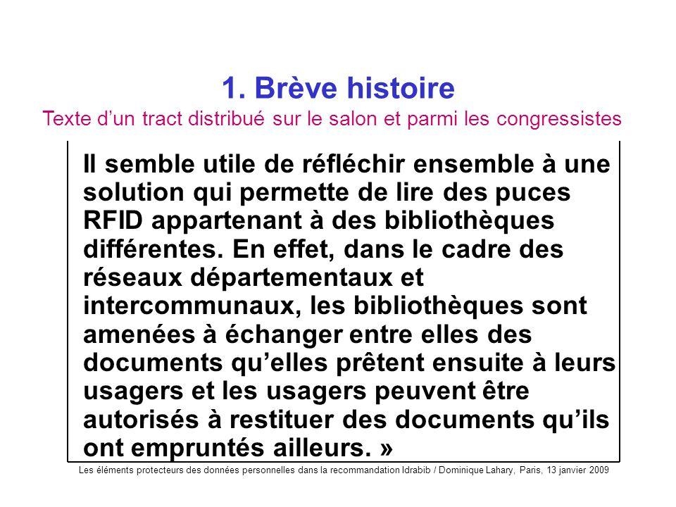 Les éléments protecteurs des données personnelles dans la recommandation Idrabib / Dominique Lahary, Paris, 13 janvier 2009 1. Brève histoire Il sembl