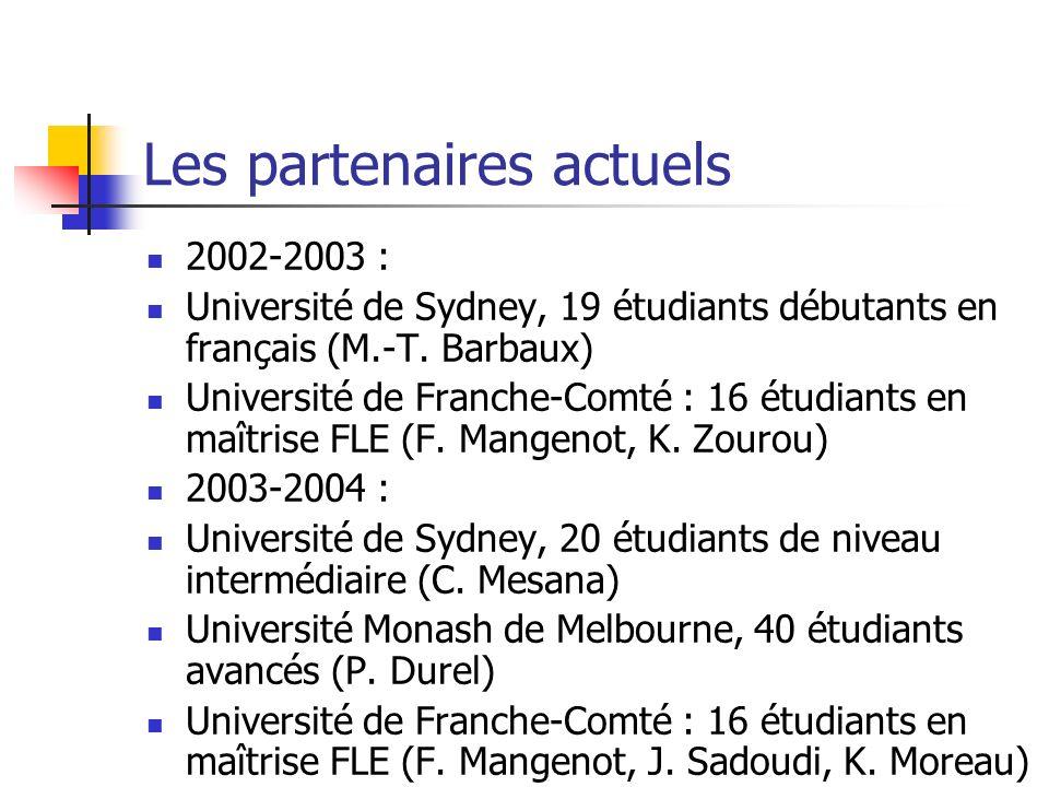 Le rythme : Un semestre (octobre-janvier) pour la production multimédia par les Français Un semestre (mars-juin) pour la communication pédagogique à distance