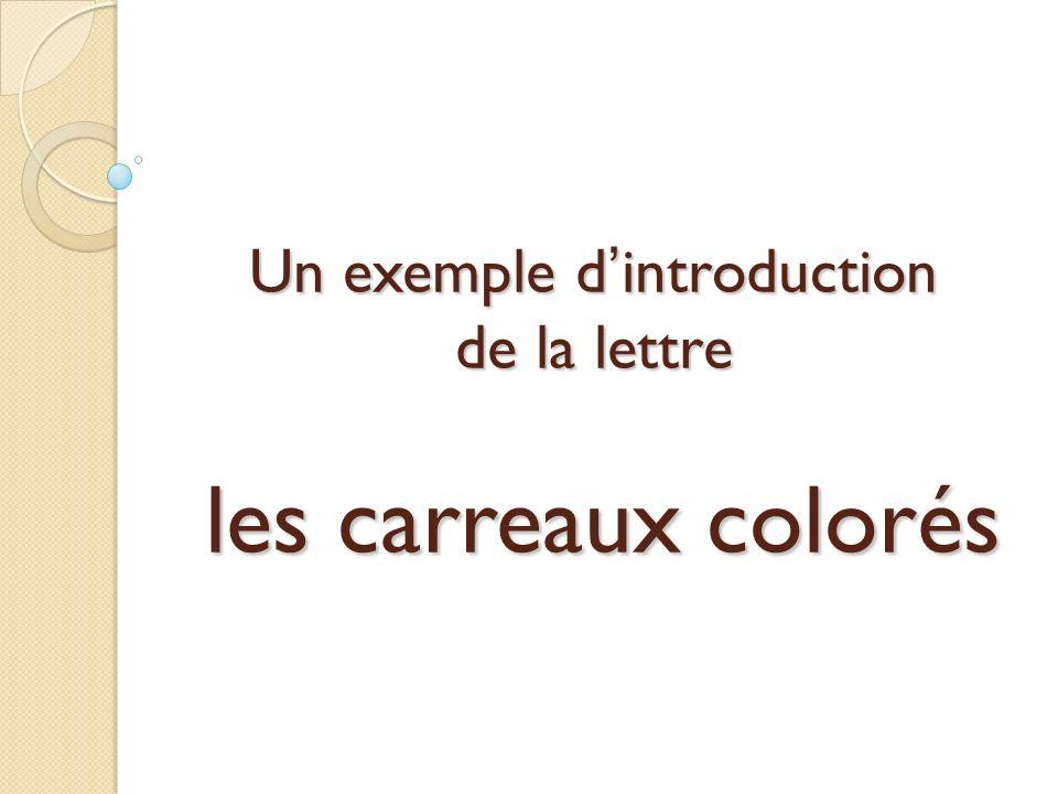 Un exemple dintroduction de la lettre les carreaux colorés