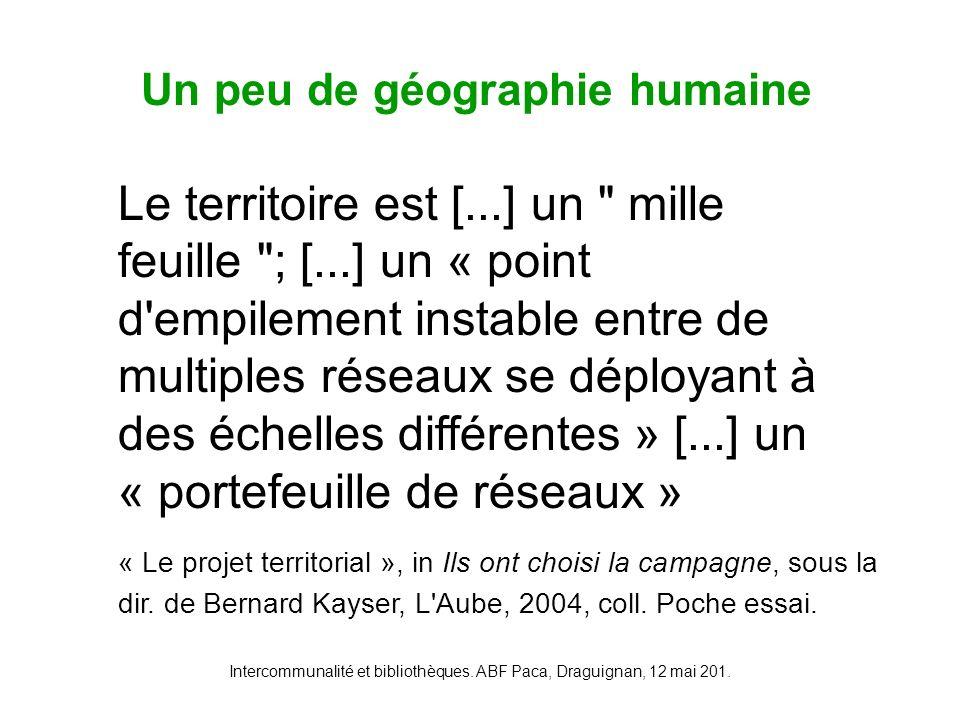 Intercommunalité et bibliothèques. ABF Paca, Draguignan, 12 mai 201. Un peu de géographie humaine Le territoire est [...] un