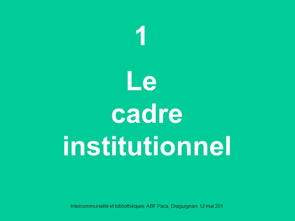 Intercommunalité et bibliothèques. ABF Paca, Draguignan, 12 mai 201. Le transfert partiel