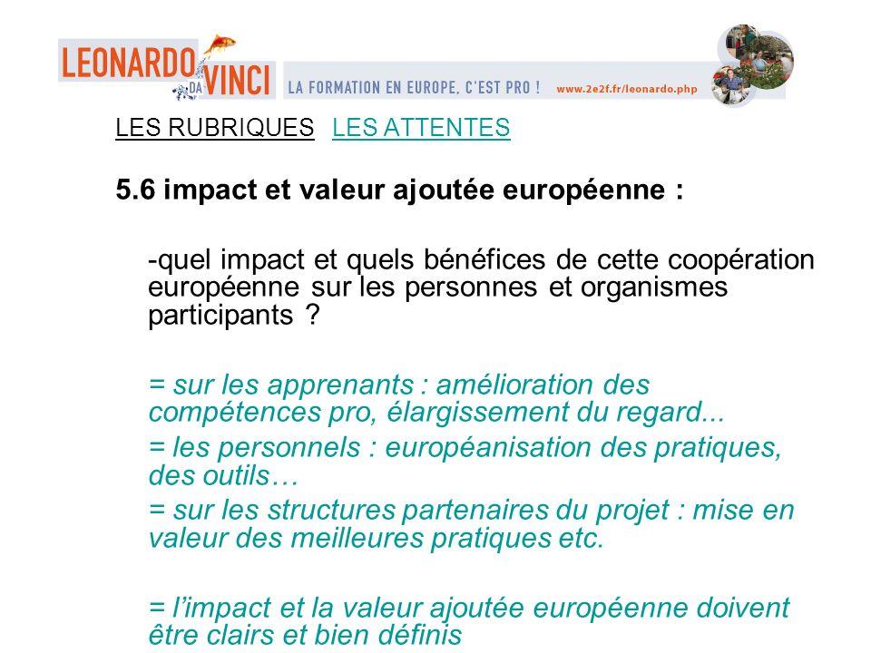 LES RUBRIQUES LES ATTENTES 5.6 impact et valeur ajoutée européenne : -quel impact et quels bénéfices de cette coopération européenne sur les personnes