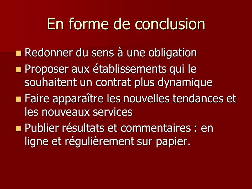 En forme de conclusion Redonner du sens à une obligation Redonner du sens à une obligation Proposer aux établissements qui le souhaitent un contrat pl