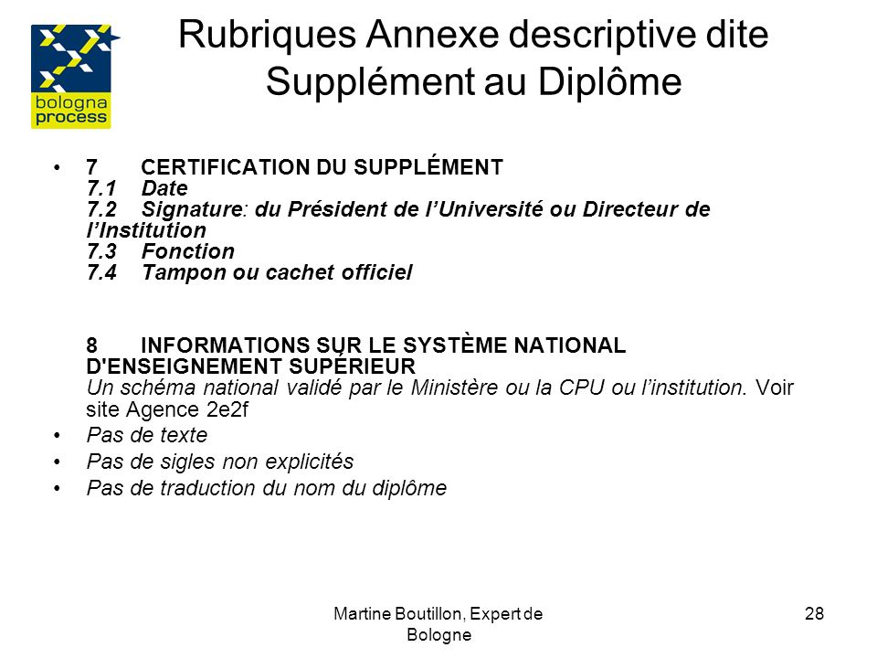 Martine Boutillon, Expert de Bologne 29 Principaux pièges à éviter Pour le dossier: -Des croix omises dans les cases du dossier.