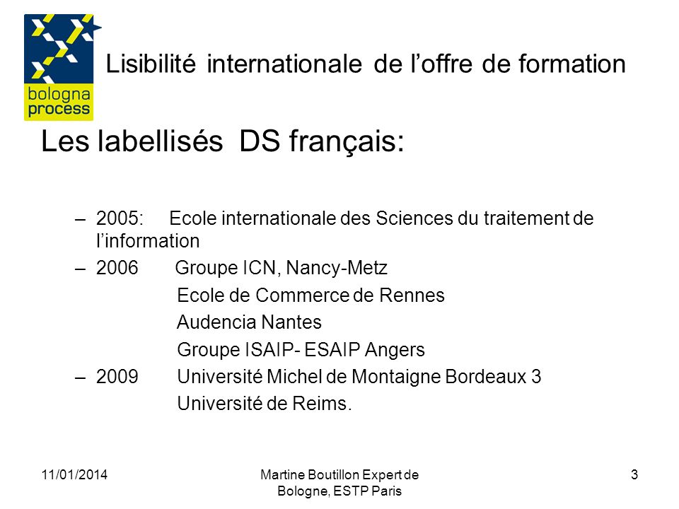 Martine Boutillon, Expert de Bologne 4 Label Annexe descriptive dite Supplément au Diplôme Le dossier de demande de labellisation Les rubriques de lAnnexe descriptive Les pièges à éviter