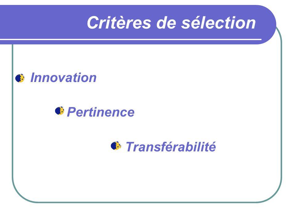 Critères de sélection Innovation Pertinence Transférabilité