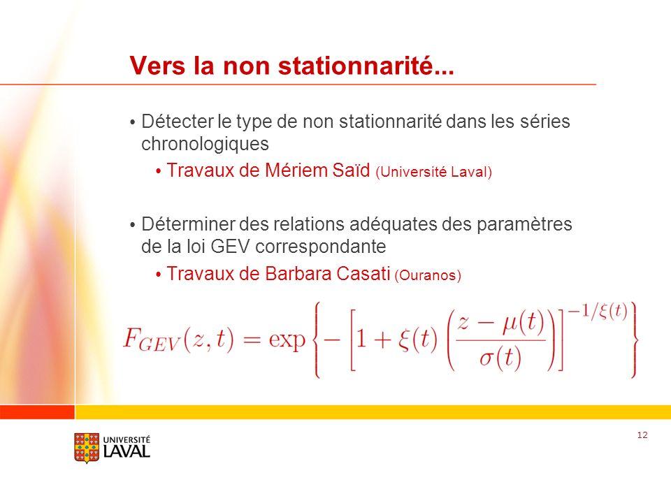www.fsg.ulaval.ca Vers la non stationnarité... Détecter le type de non stationnarité dans les séries chronologiques Travaux de Mériem Saïd (Université