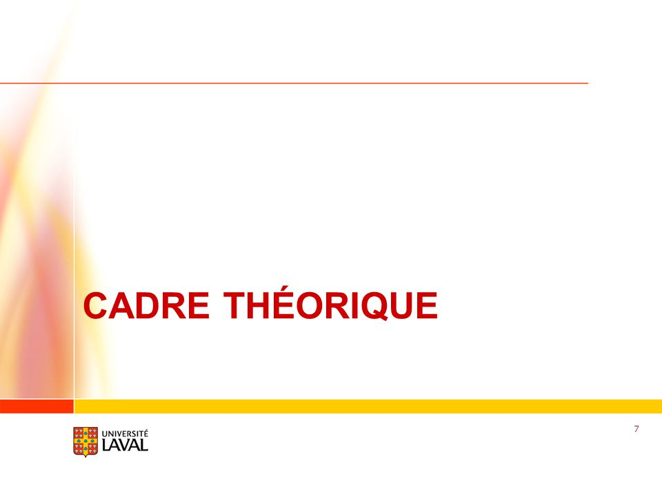 www.fsg.ulaval.ca CADRE THÉORIQUE 7