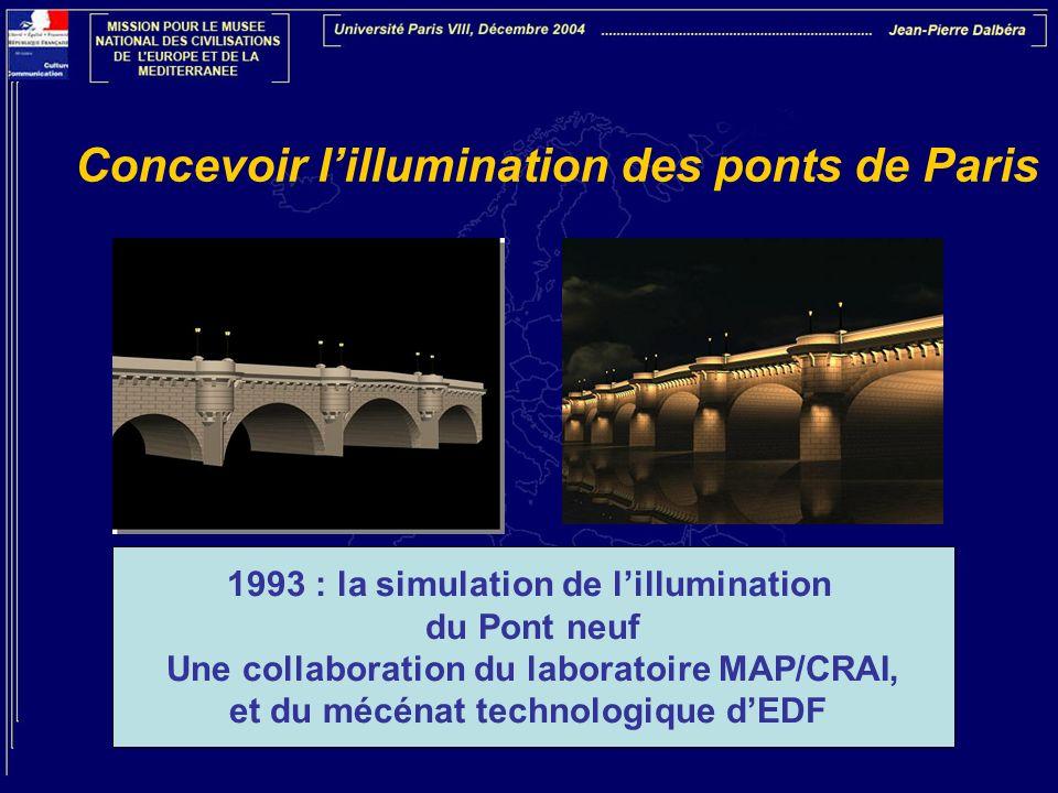 Concevoir lillumination des ponts de Paris 1993 : la simulation de lillumination du Pont neuf Une collaboration du laboratoire MAP/CRAI, et du mécénat