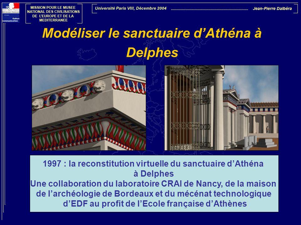 Modéliser le sanctuaire dAthéna à Delphes 1997 : la reconstitution virtuelle du sanctuaire dAthéna à Delphes Une collaboration du laboratoire CRAI de
