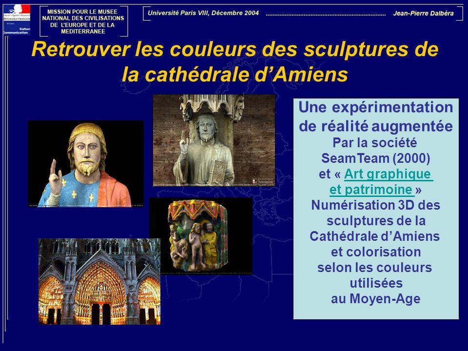 Retrouver les couleurs des sculptures de la cathédrale dAmiens Une expérimentation de réalité augmentée Par la société SeamTeam (2000) et « Art graphi