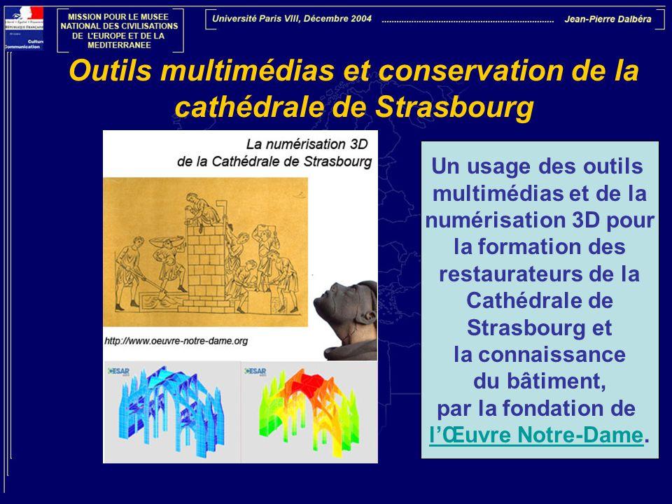 Outils multimédias et conservation de la cathédrale de Strasbourg Un usage des outils multimédias et de la numérisation 3D pour la formation des resta