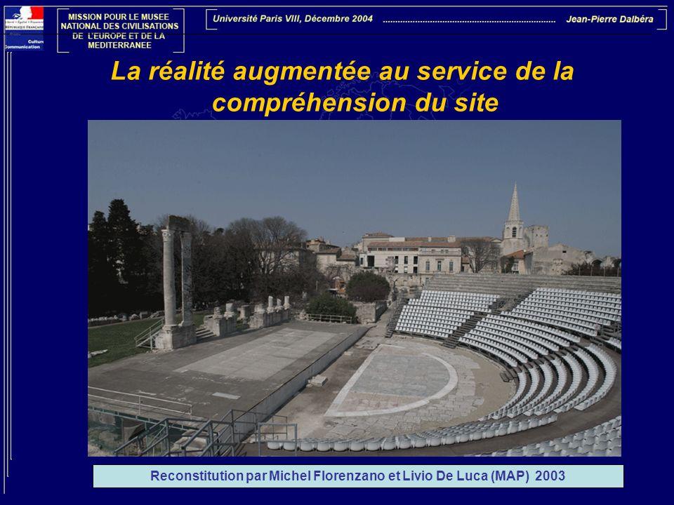 La réalité augmentée au service de la compréhension du site Reconstitution par Michel Florenzano et Livio De Luca (MAP) 2003