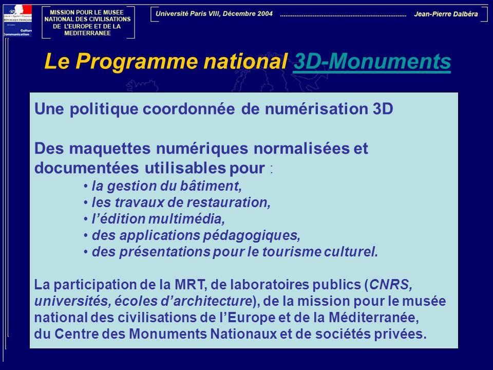 Le Programme national 3D-Monuments3D-Monuments Une politique coordonnée de numérisation 3D Des maquettes numériques normalisées et documentées utilisa