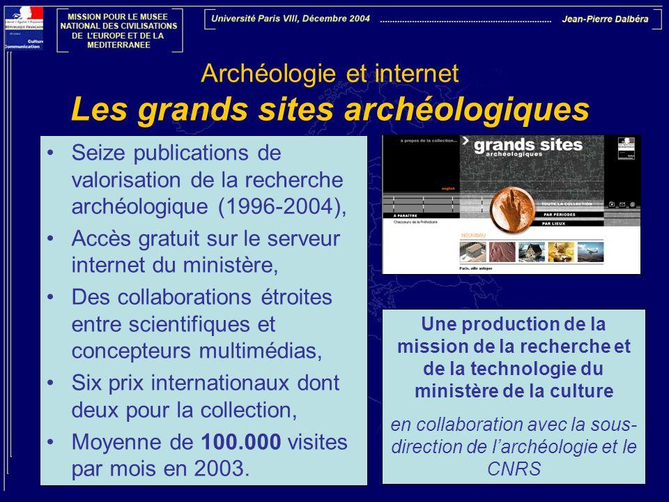 Archéologie et internet Les grands sites archéologiques Seize publications de valorisation de la recherche archéologique (1996-2004), Accès gratuit su