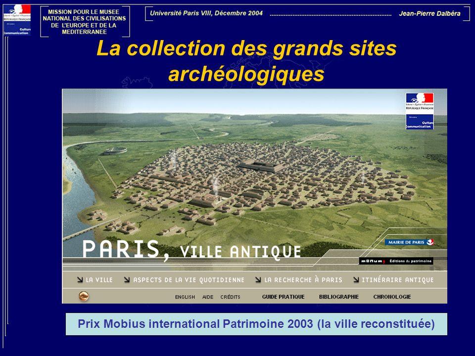La collection des grands sites archéologiques Prix Mobius international Patrimoine 2003 (la ville reconstituée)