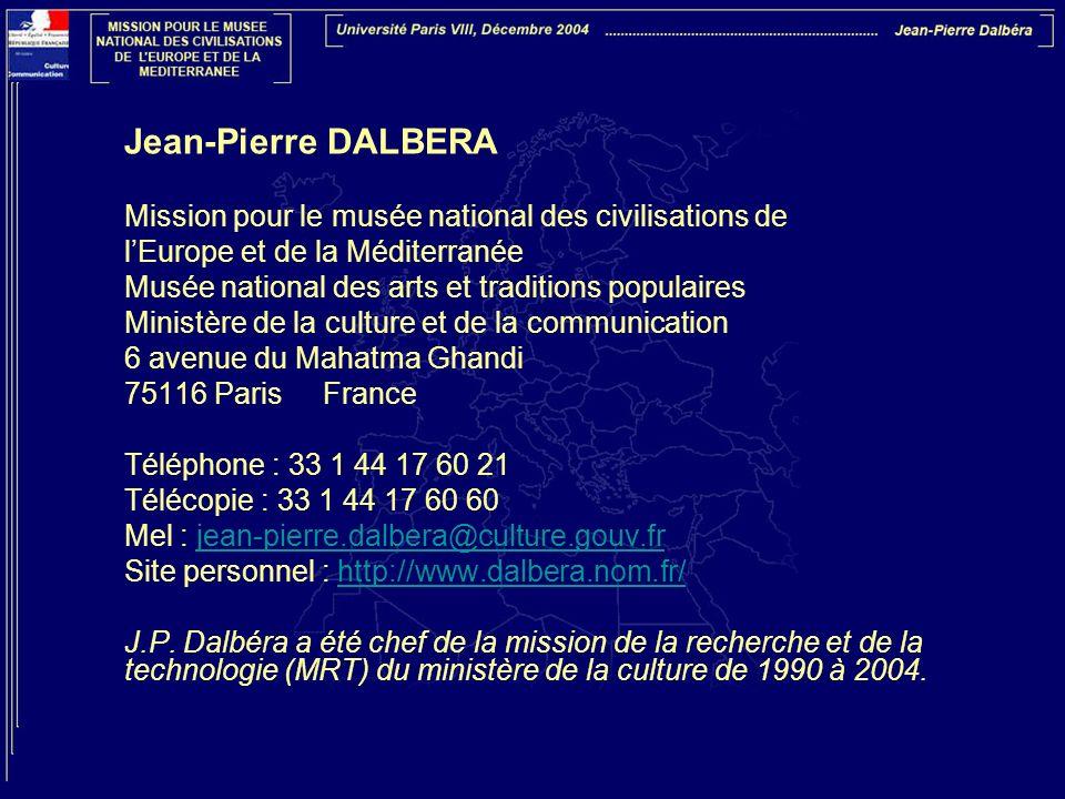 Jean-Pierre DALBERA Mission pour le musée national des civilisations de lEurope et de la Méditerranée Musée national des arts et traditions populaires