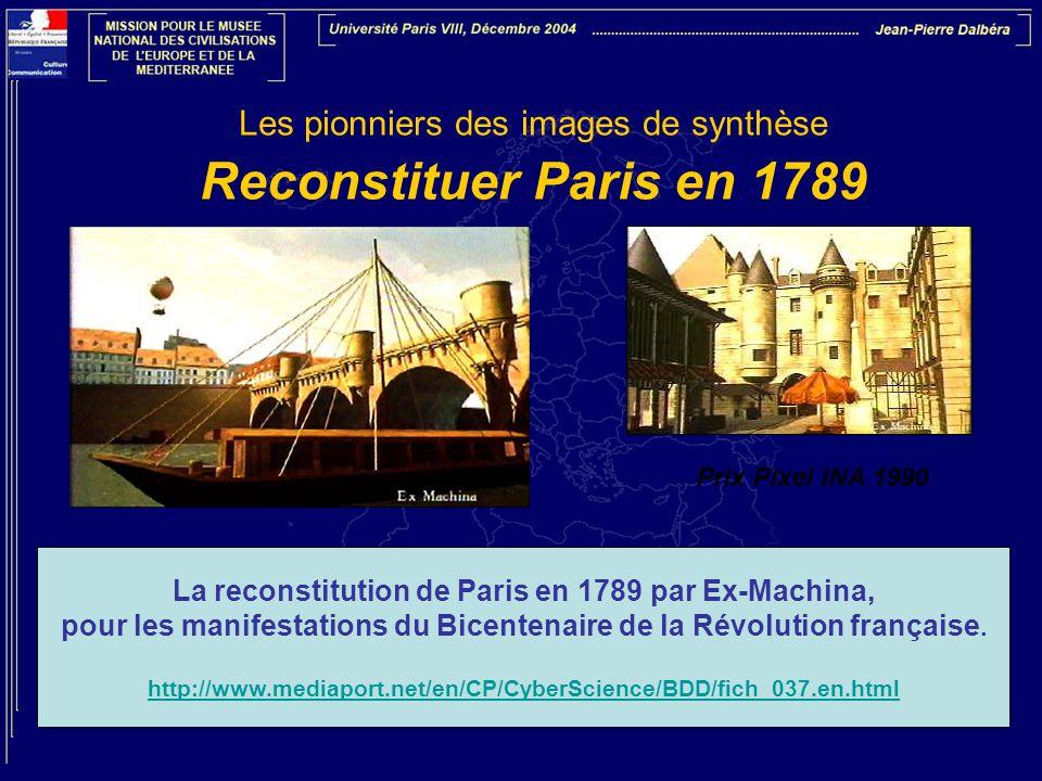 Les pionniers des images de synthèse Reconstituer Paris en 1789 La reconstitution de Paris en 1789 par Ex-Machina, pour les manifestations du Bicenten