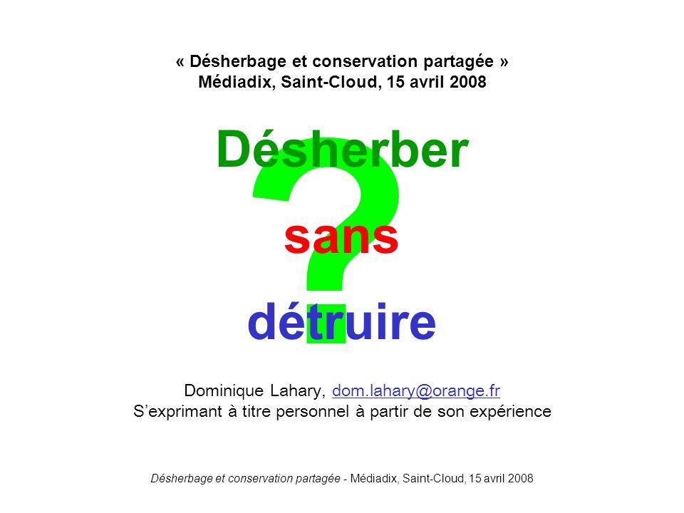 Désherbage et conservation partagée - Médiadix, Saint-Cloud, 15 avril 2008 Personne nest choqué si on se sert dun CD comme sous-tasse ou si on le suspend dans un cerisier pour effrayer les oiseaux Mais un livre !!!