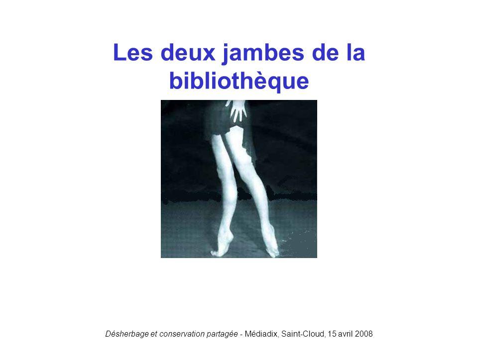 Désherbage et conservation partagée - Médiadix, Saint-Cloud, 15 avril 2008 Les deux jambes de la bibliothèque