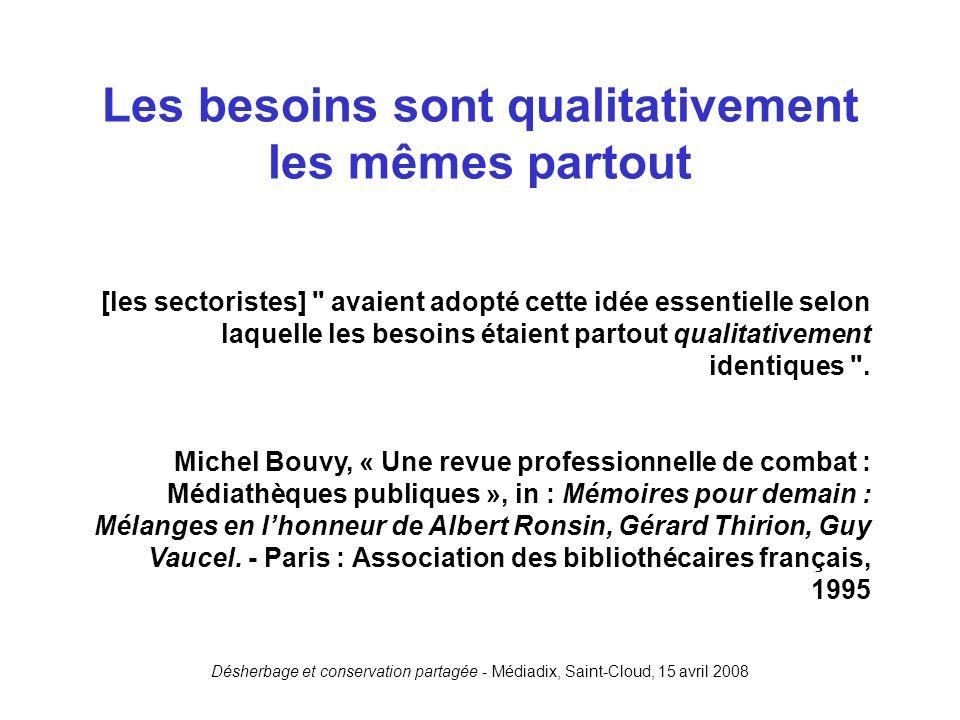 Désherbage et conservation partagée - Médiadix, Saint-Cloud, 15 avril 2008 Les besoins sont qualitativement les mêmes partout [les sectoristes]