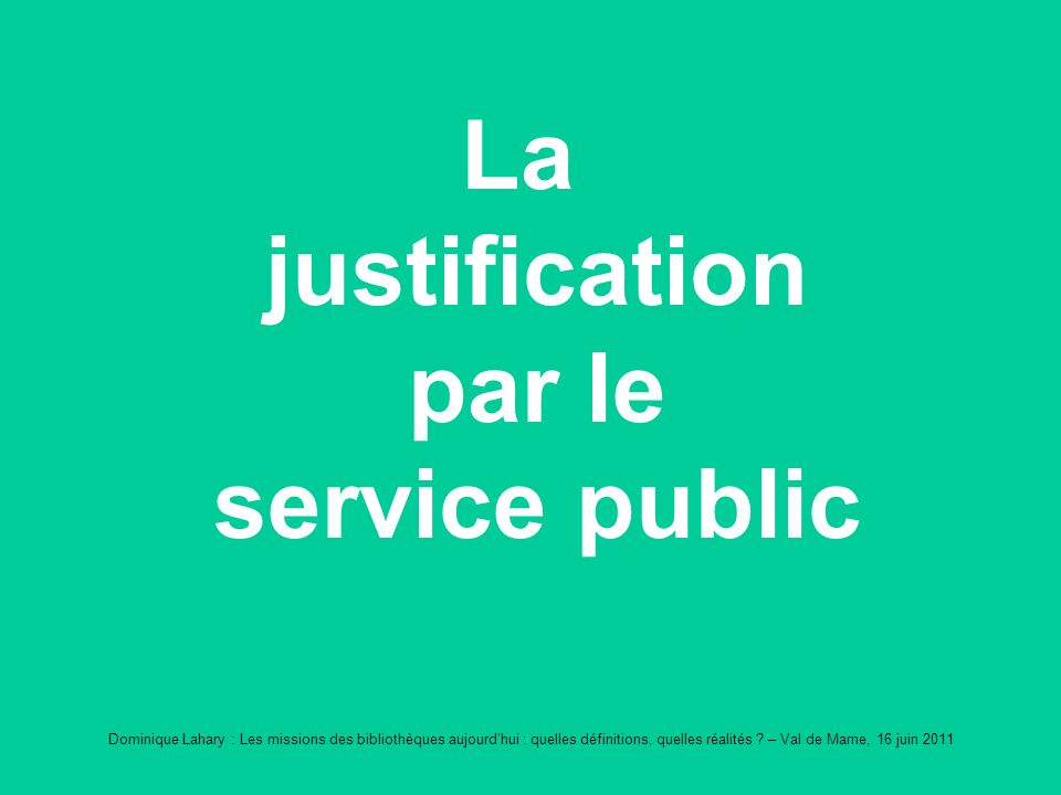 La justification par le service public