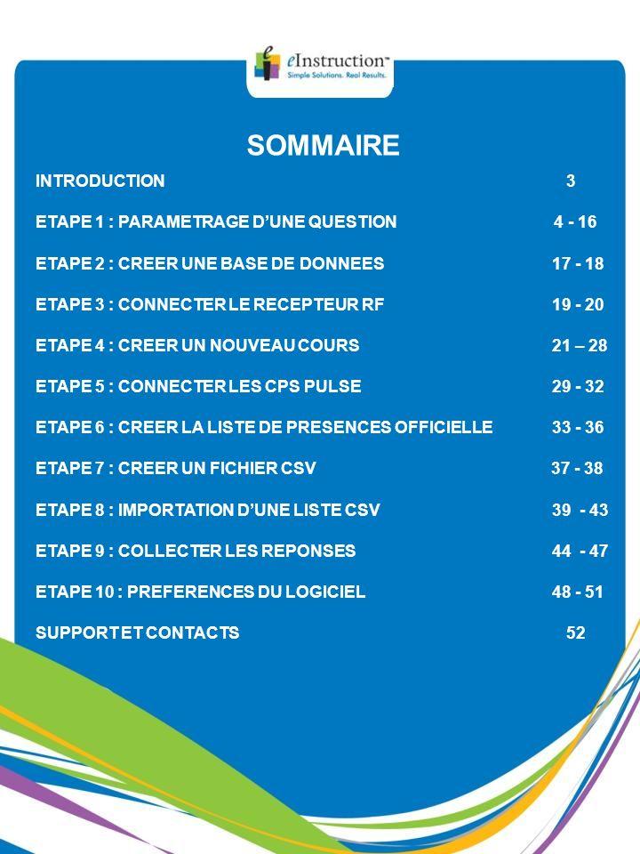 SOMMAIRE ETAPE 3 : CONNECTER LE RECEPTEUR RF 19 - 20 ETAPE 4 : CREER UN NOUVEAU COURS 21 – 28 ETAPE 5 : CONNECTER LES CPS PULSE 29 - 32 ETAPE 6 : CREE