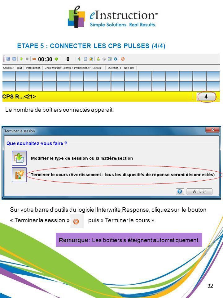 32 Le nombre de boîtiers connectés apparait. Sur votre barre doutils du logiciel Interwrite Response, cliquez sur le bouton « Terminer la session » pu