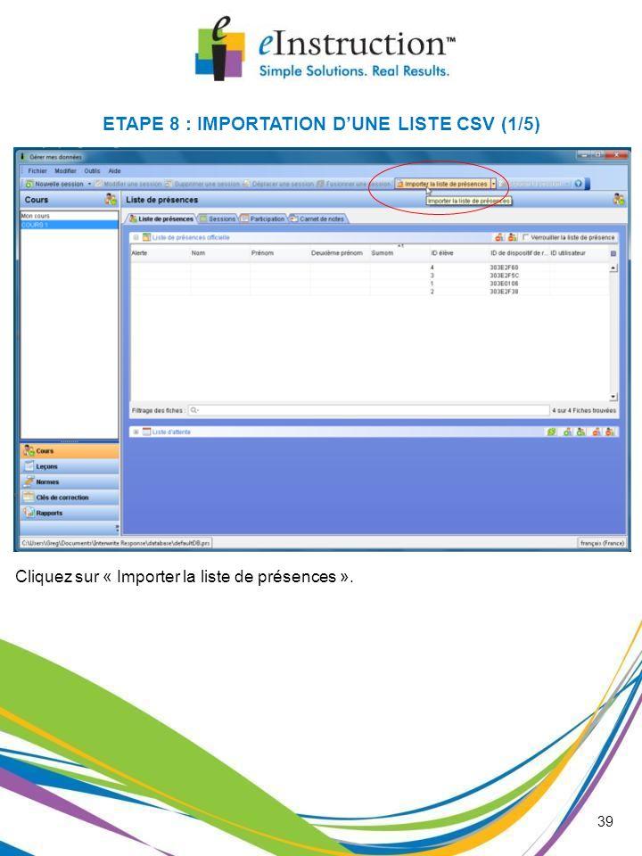 39 Cliquez sur « Importer la liste de présences ». ETAPE 8 : IMPORTATION DUNE LISTE CSV (1/5)