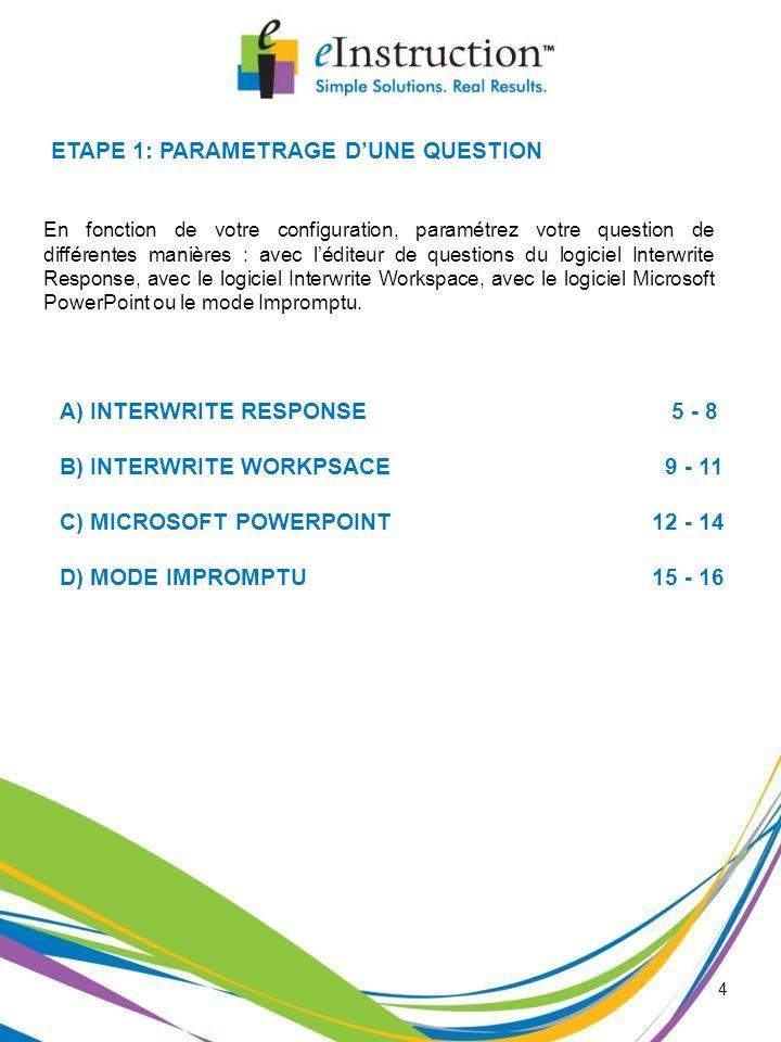 4 En fonction de votre configuration, paramétrez votre question de différentes manières : avec léditeur de questions du logiciel Interwrite Response,