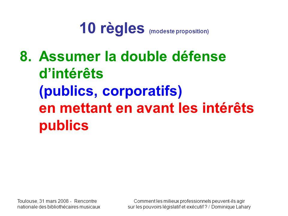 Toulouse, 31 mars 2008 - Rencontre nationale des bibliothécaires musicaux Comment les milieux professionnels peuvent-ils agir sur les pouvoirs législatif et exécutif .