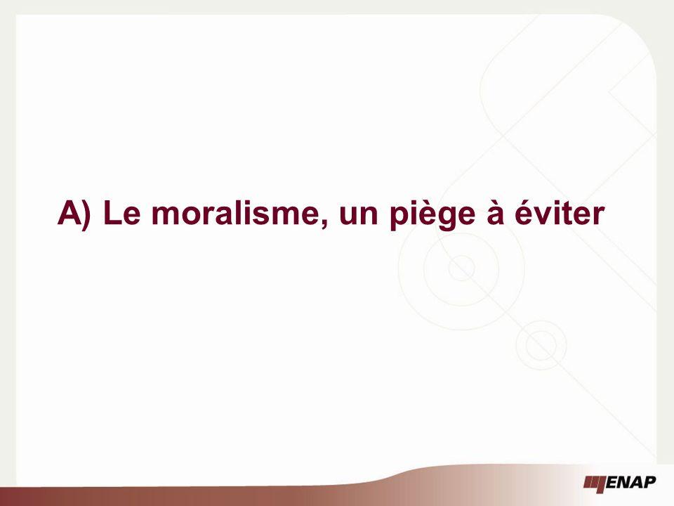 A) Le moralisme, un piège à éviter
