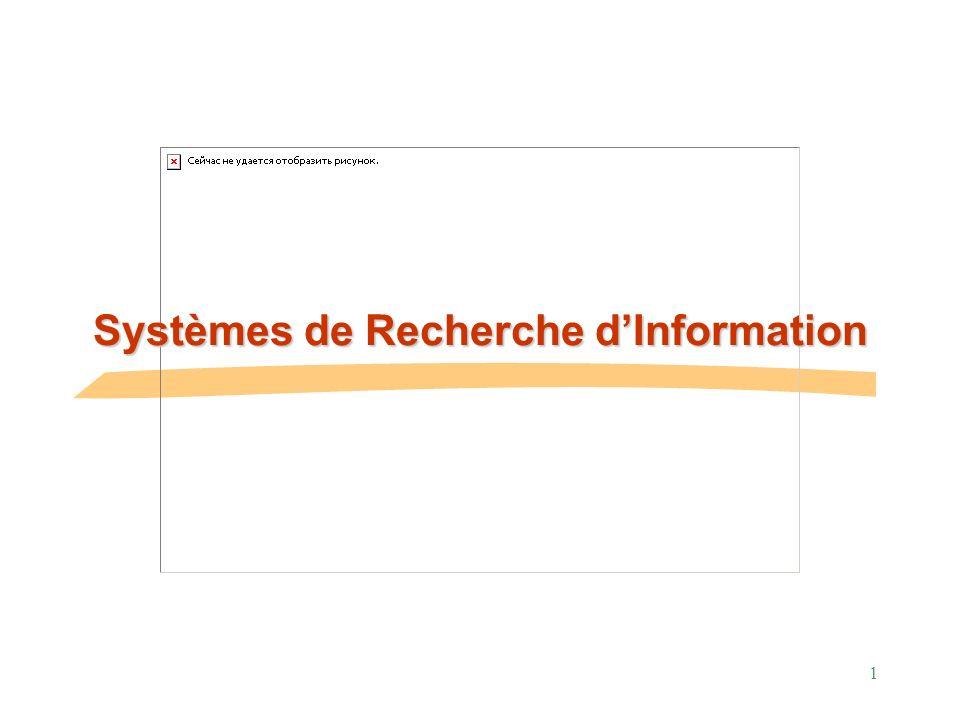 1 Systèmes de Recherche dInformation