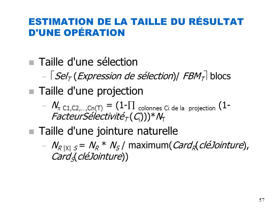 58 Contrôle du processus d optimisation n Cas Oracle – outils n EXPLAIN PLAN n SQL Trace n SQL Analyse (Enterprise Manager Tuning Pack) n Oracle EXPERT