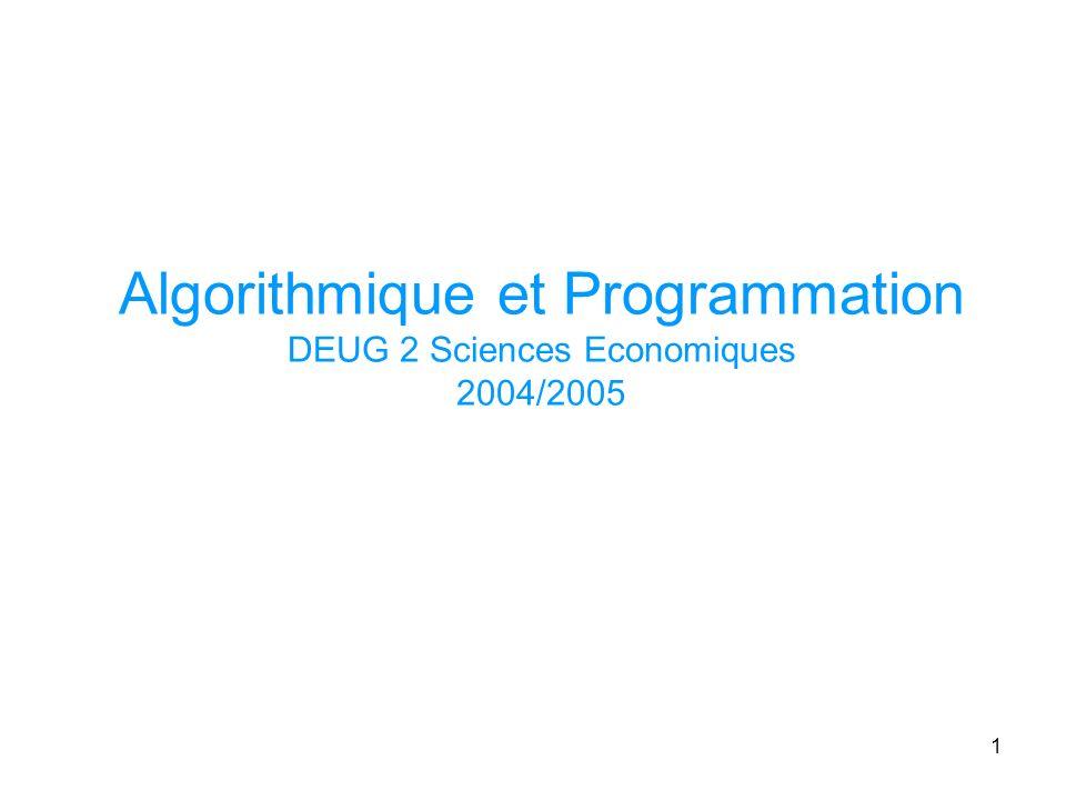 1 Algorithmique et Programmation DEUG 2 Sciences Economiques 2004/2005