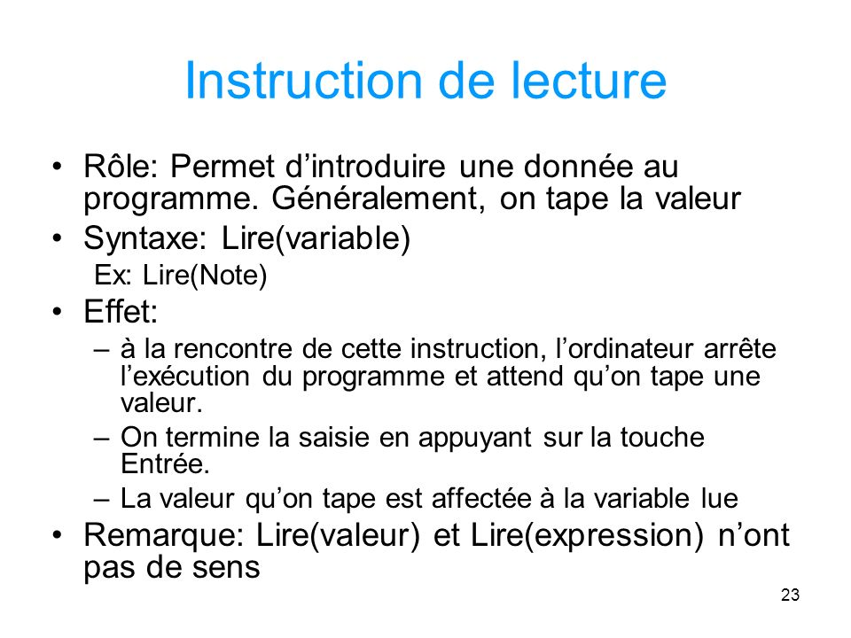 23 Instruction de lecture Rôle: Permet dintroduire une donnée au programme.