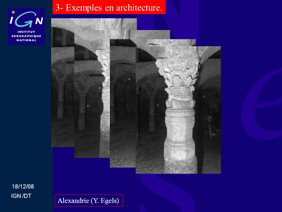 18/12/08 IGN /DT Alexandrie (Y. Egels) 3- Exemples en architecture.