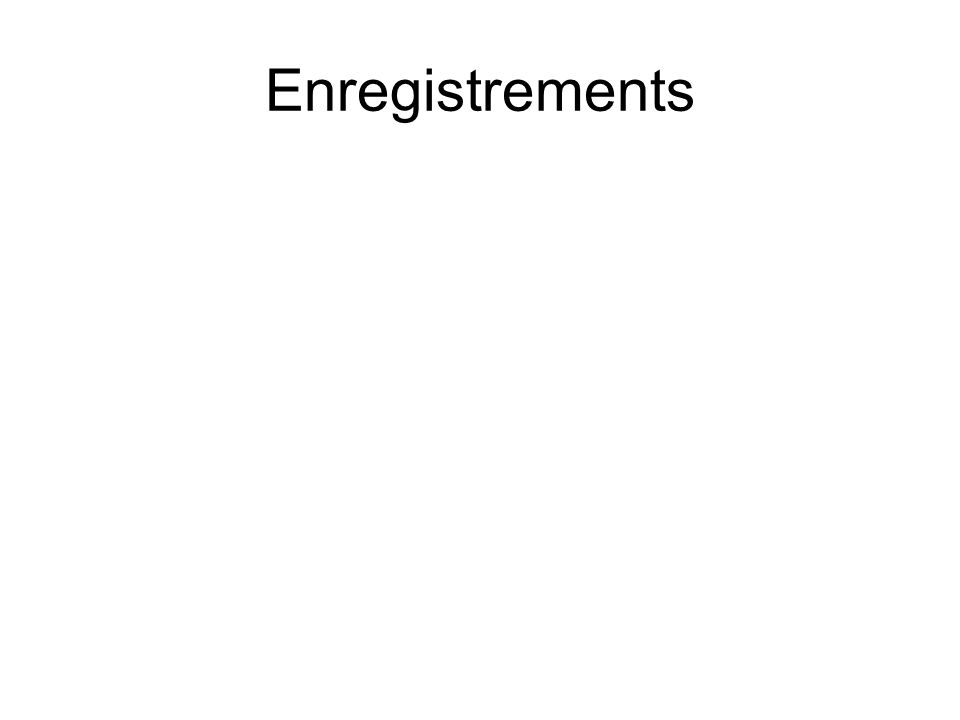 Enregistrements