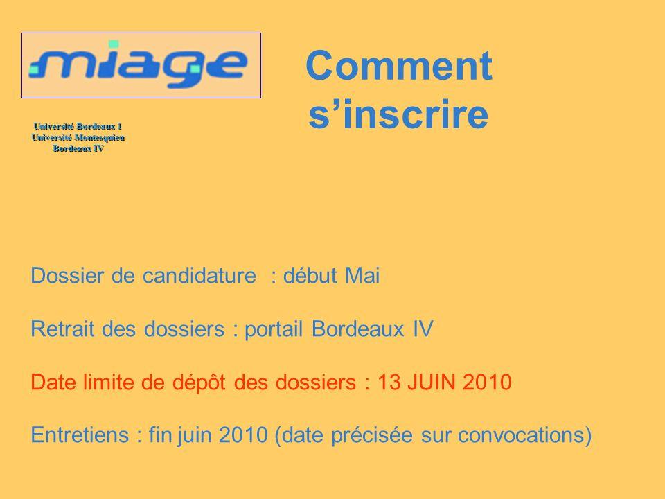Université Bordeaux 1 Université Montesquieu Bordeaux IV Comment sinscrire Dossier de candidature : début Mai Retrait des dossiers : portail Bordeaux