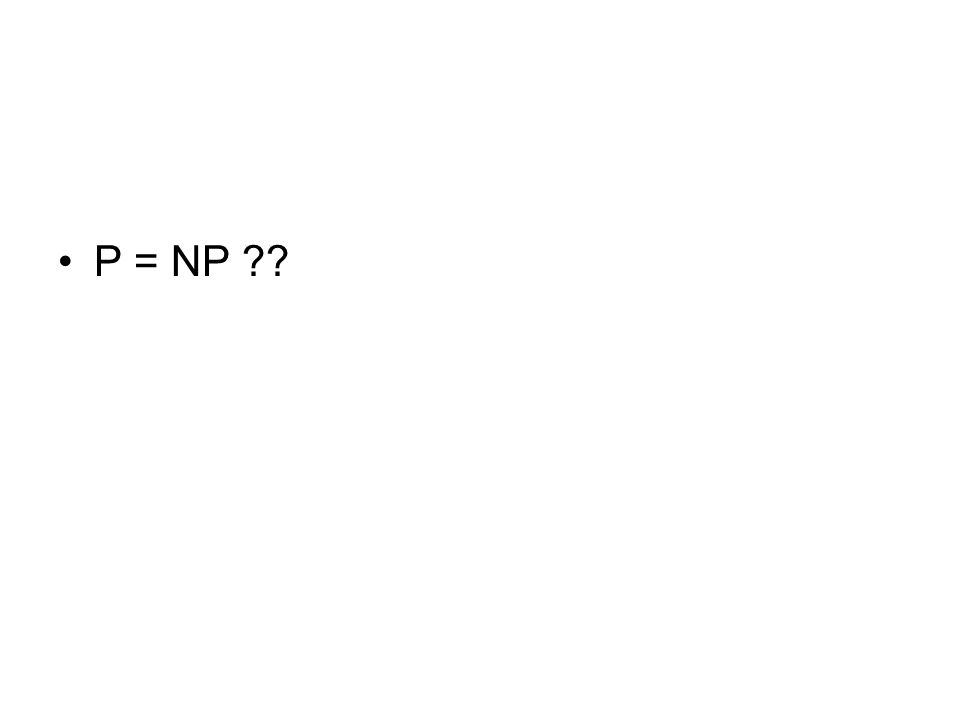 P = NP ??