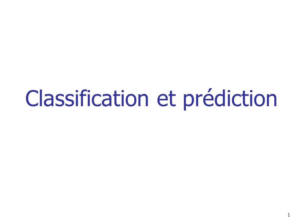 1 Classification et prédiction