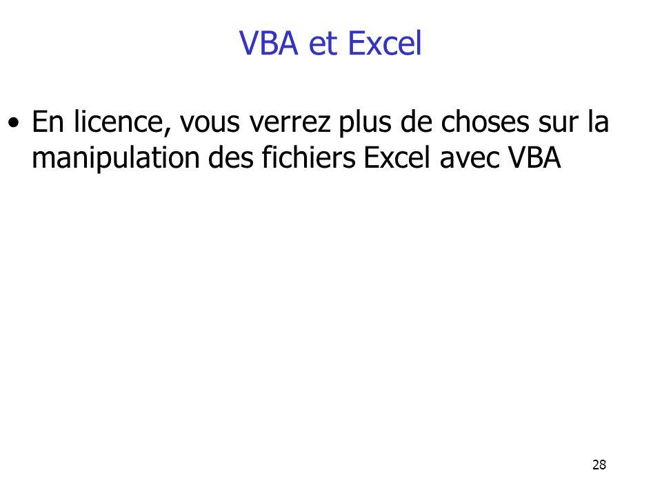 28 VBA et Excel En licence, vous verrez plus de choses sur la manipulation des fichiers Excel avec VBA