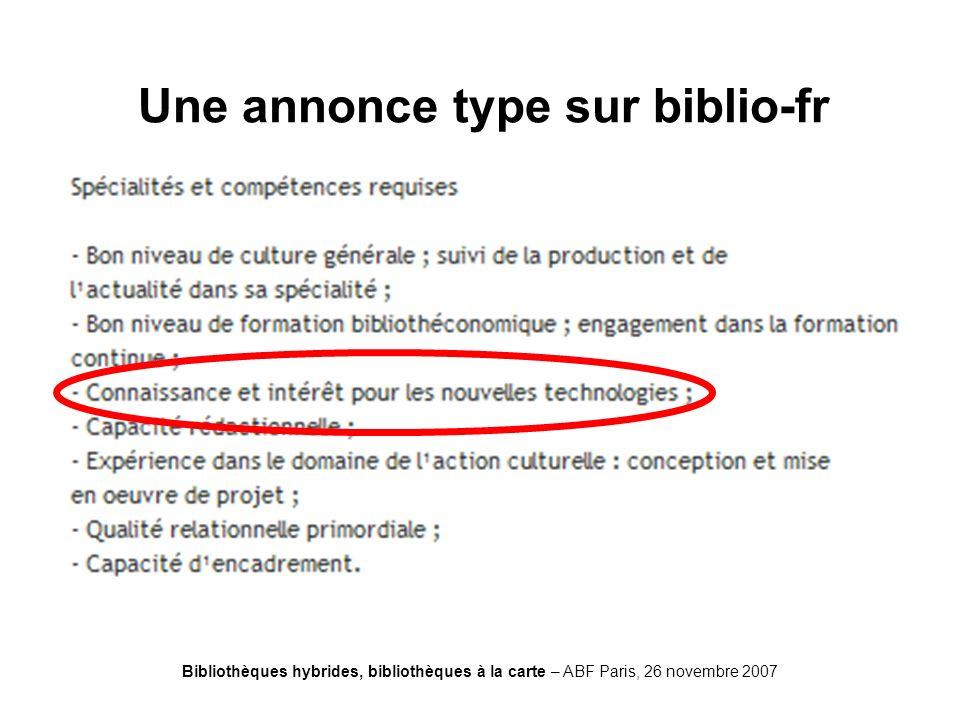 Bibliothèques hybrides, bibliothèques à la carte – ABF Paris, 26 novembre 2007 Une annonce type sur biblio-fr