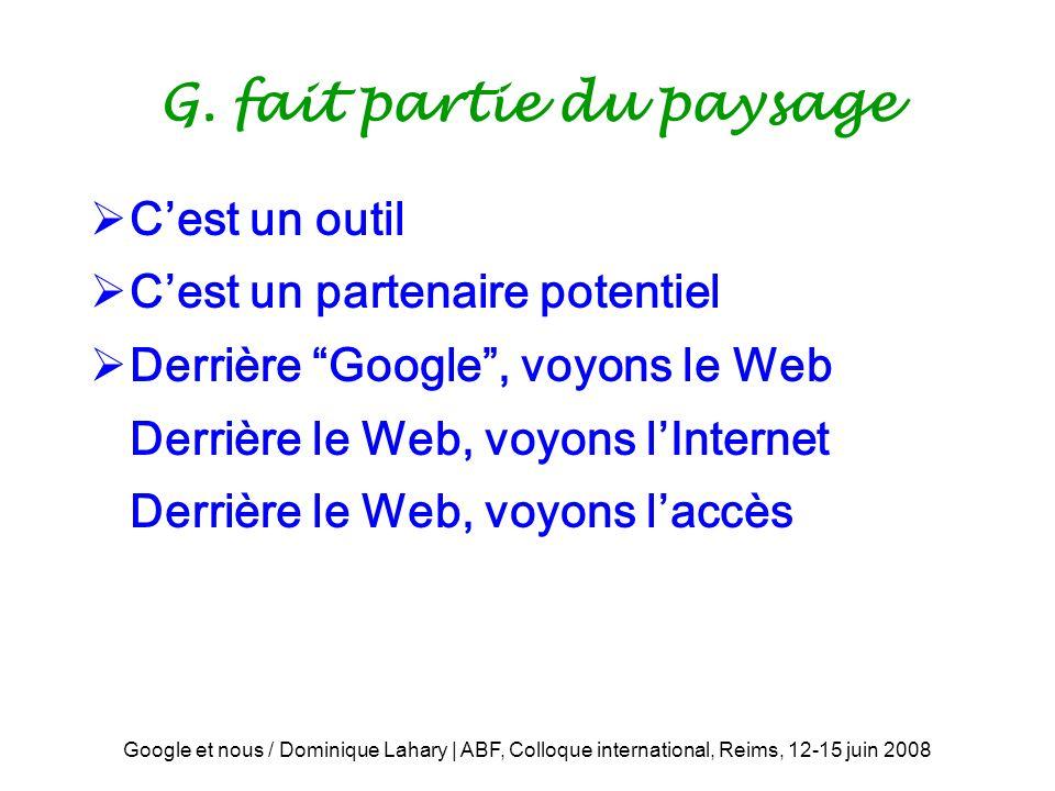 Google et nous / Dominique Lahary | ABF, Colloque international, Reims, 12-15 juin 2008 G.