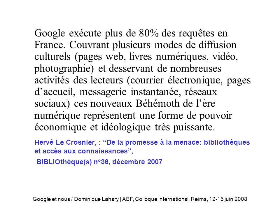 Google et nous / Dominique Lahary | ABF, Colloque international, Reims, 12-15 juin 2008 « Nous sommes un maillon de la chaîne »