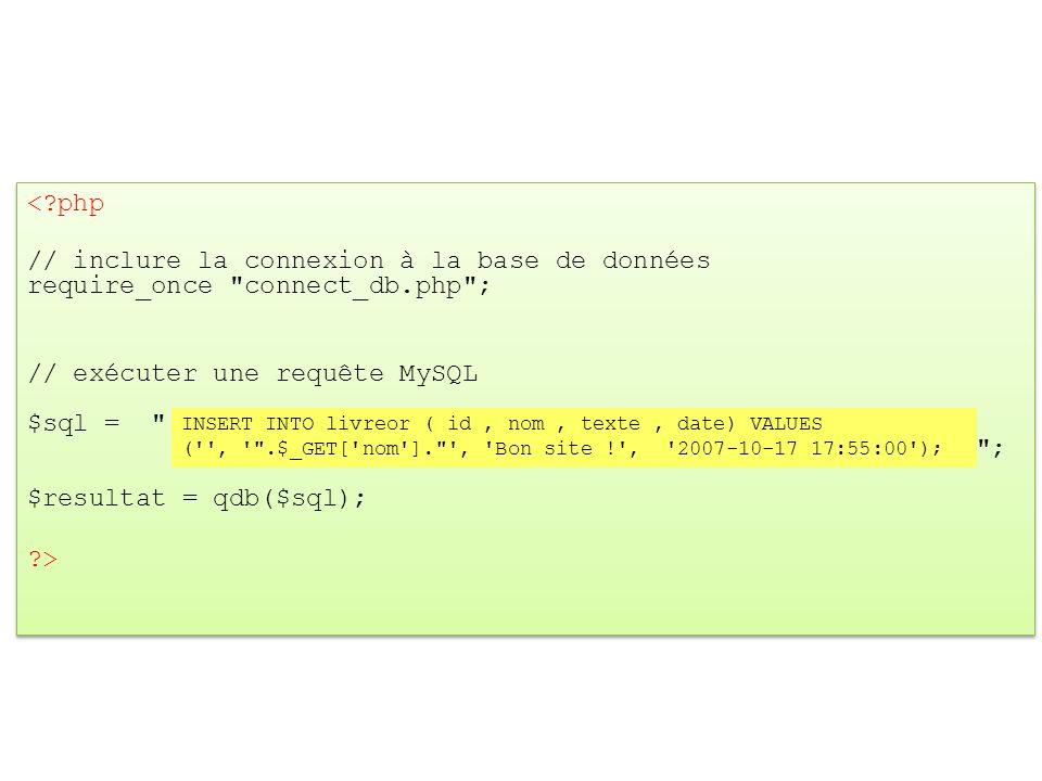 <?php // inclure la connexion à la base de données require_once