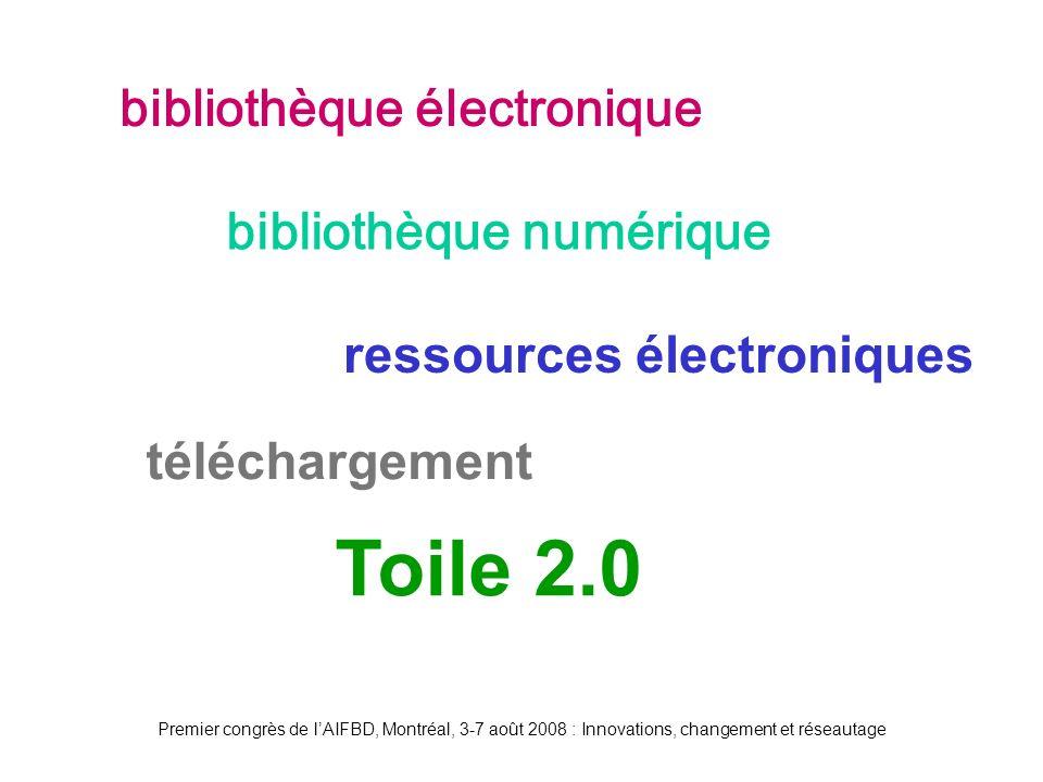 Premier congrès de lAIFBD, Montréal, 3-7 août 2008 : Innovations, changement et réseautage bibliothèque électronique bibliothèque numérique ressources électroniques téléchargement Toile 2.0