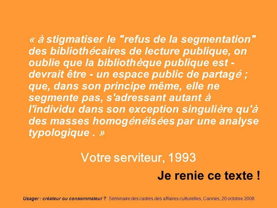 Usager : créateur ou consommateur ? Séminaire des cadres des affaires culturelles, Cannes, 20 octobre 2008 « à stigmatiser le