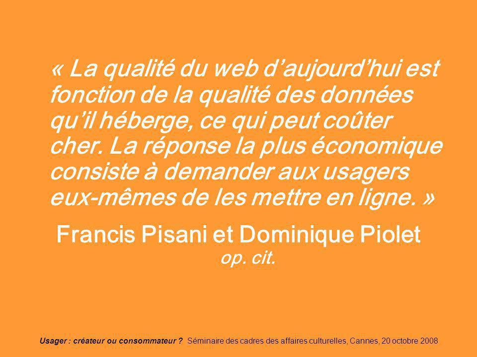 Usager : créateur ou consommateur ? Séminaire des cadres des affaires culturelles, Cannes, 20 octobre 2008 « La qualité du web daujourdhui est fonctio